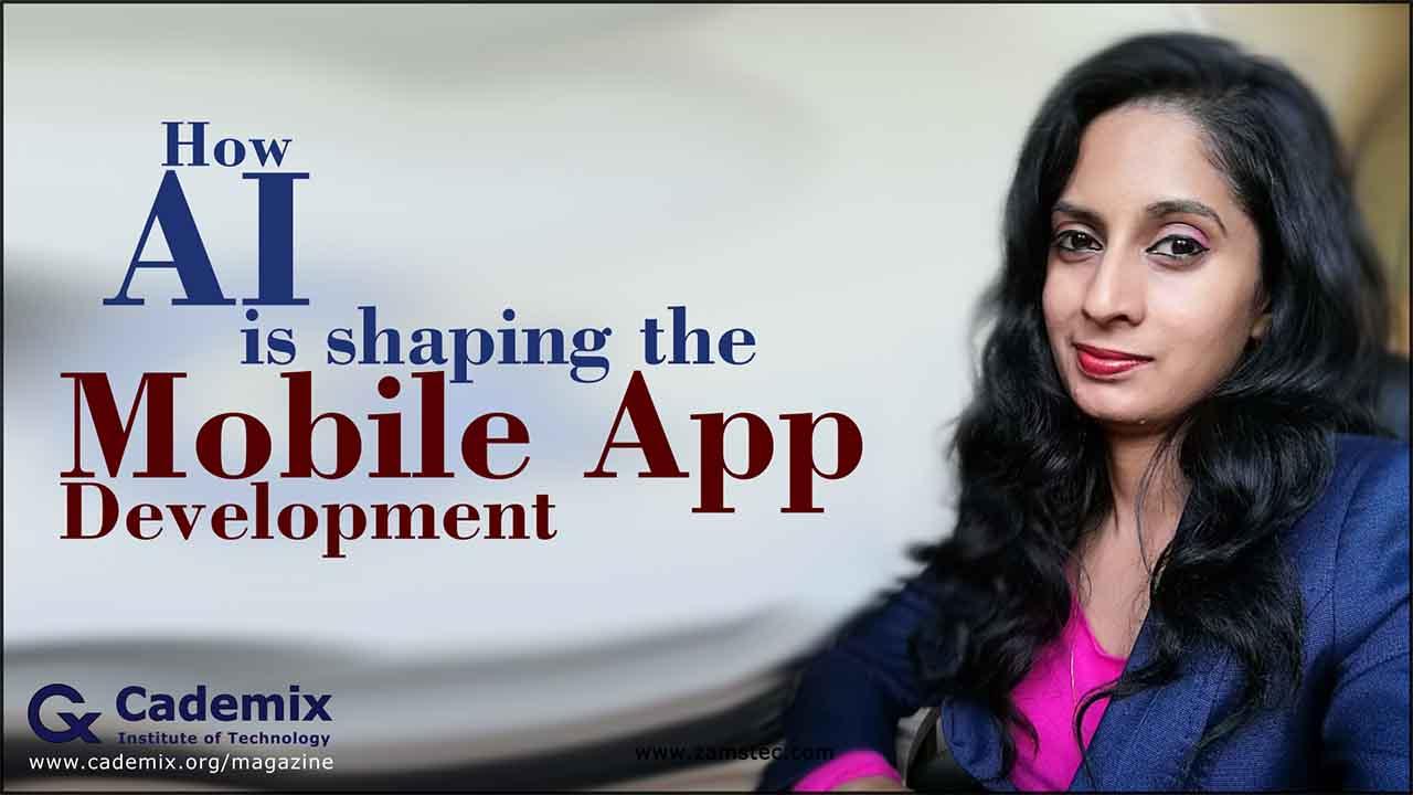 AI shaping the Mobile App Development Nerin Elsa George Cademix