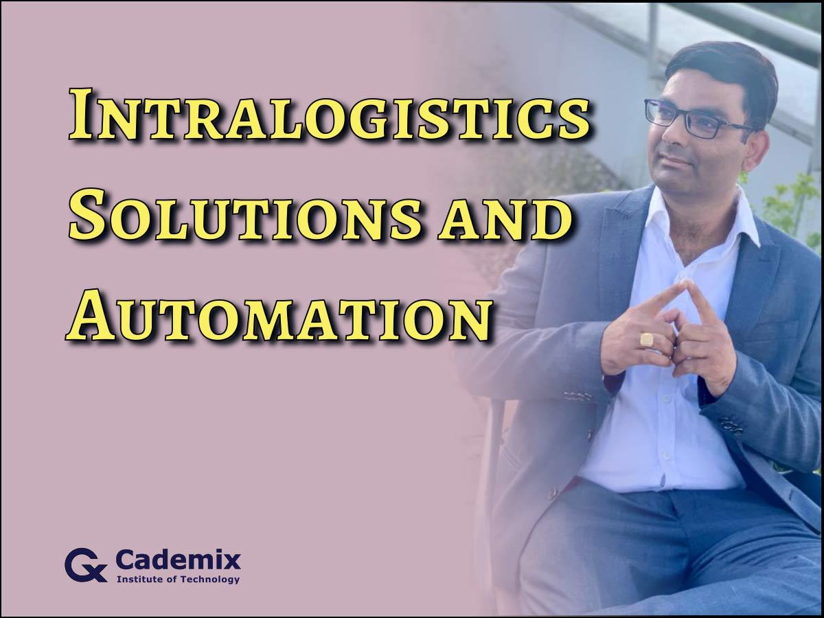 Intralogistics Solutions and Automation Anil Kumar Cademix Magazine Article