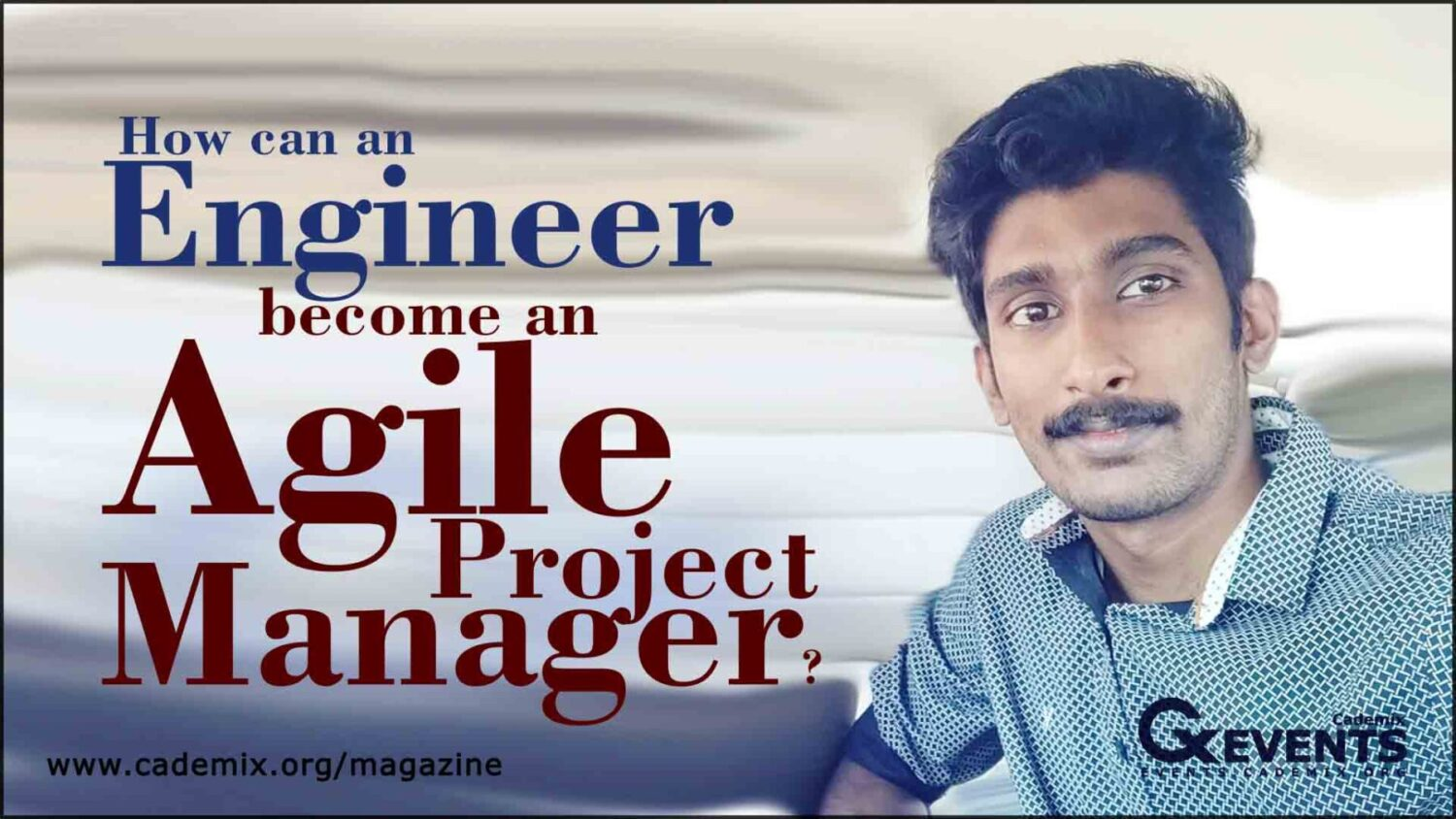 How Engineer become Agile Project Manager Nivin Anil Cademix Magazine